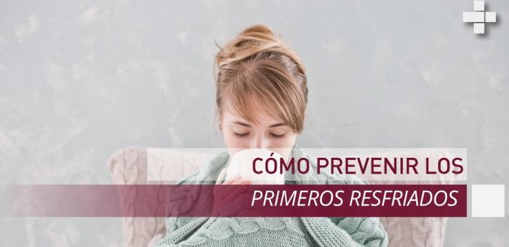 Cómo prevenir los primeros resfriados